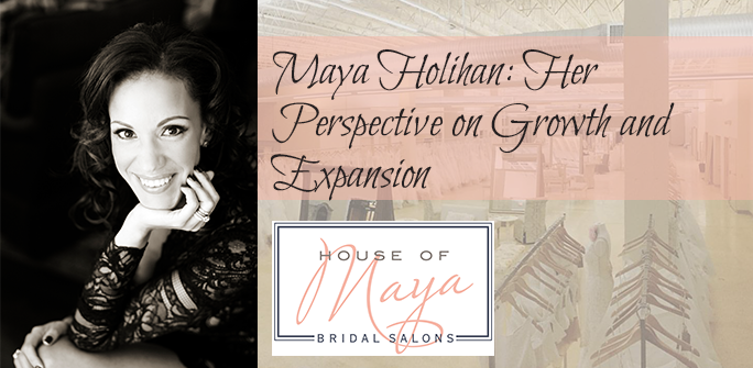 MAYA HOLIHAN: Her Perspective on Growth and Expansion